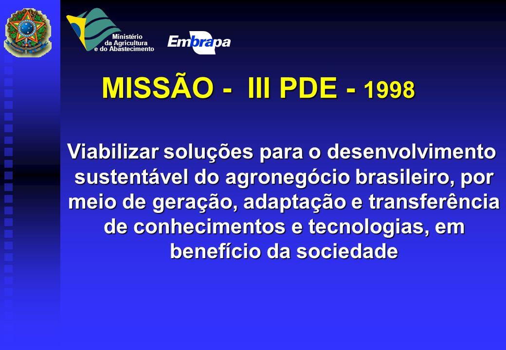 MISSÃO - III PDE - 1998 Viabilizar soluções para o desenvolvimento