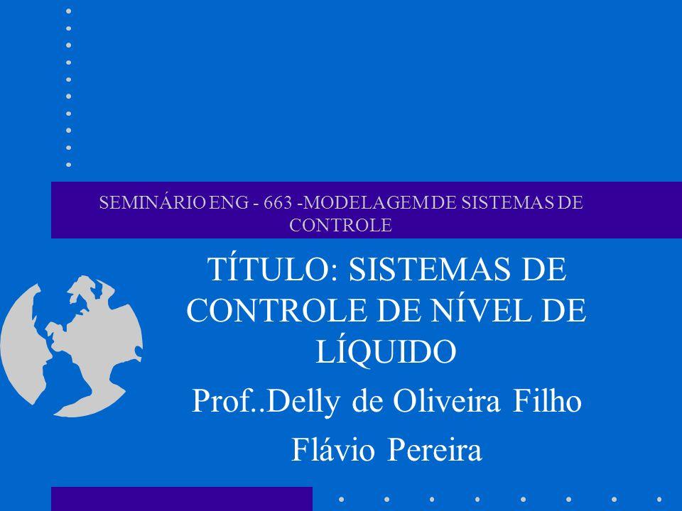 SEMINÁRIO ENG - 663 -MODELAGEM DE SISTEMAS DE CONTROLE