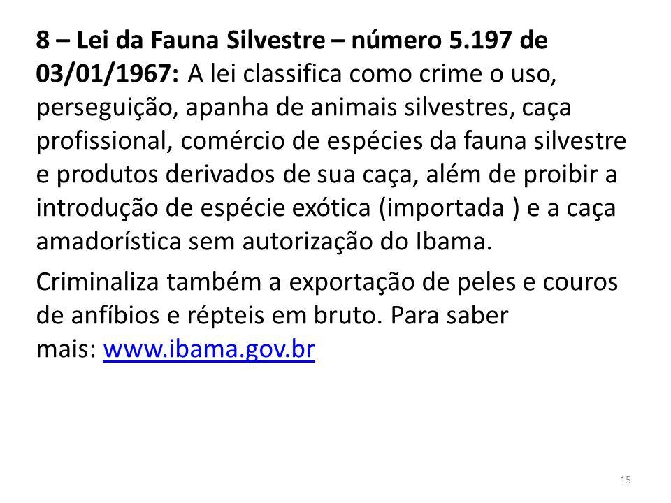 8 – Lei da Fauna Silvestre – número 5