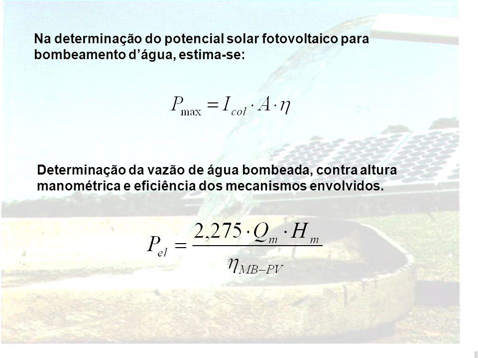 Na determinação do potencial solar fotovoltaico para bombeamento d'água, estima-se: