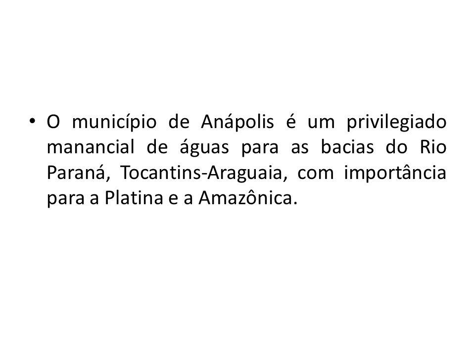 O município de Anápolis é um privilegiado manancial de águas para as bacias do Rio Paraná, Tocantins-Araguaia, com importância para a Platina e a Amazônica.