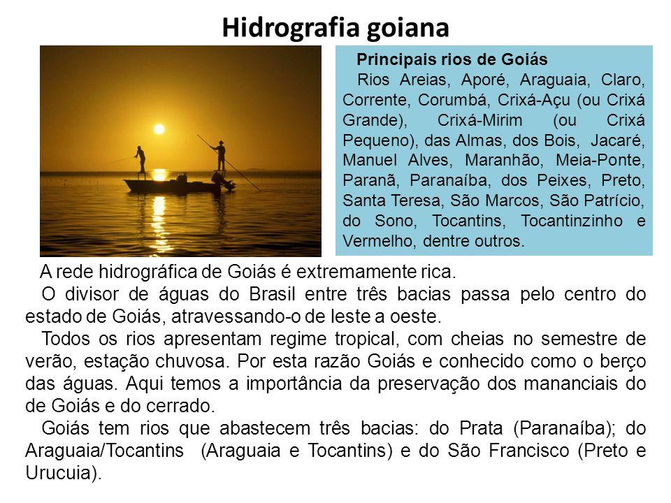 Hidrografia goiana A rede hidrográfica de Goiás é extremamente rica.