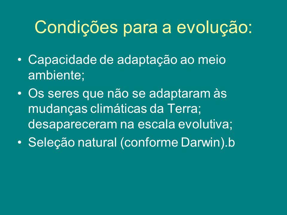 Condições para a evolução:
