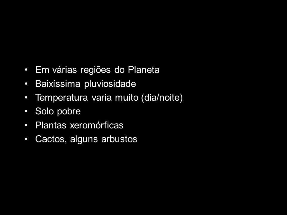 Em várias regiões do Planeta