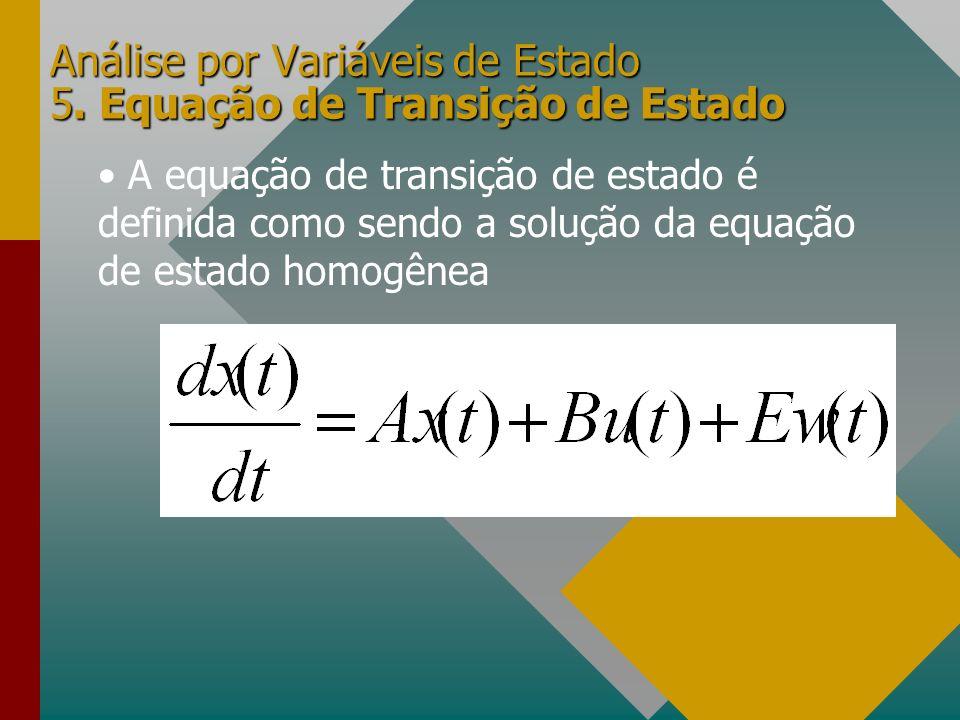 Análise por Variáveis de Estado 5. Equação de Transição de Estado