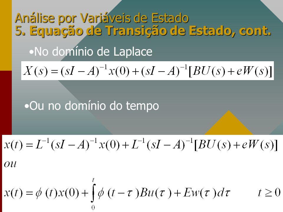 Análise por Variáveis de Estado 5. Equação de Transição de Estado, cont.