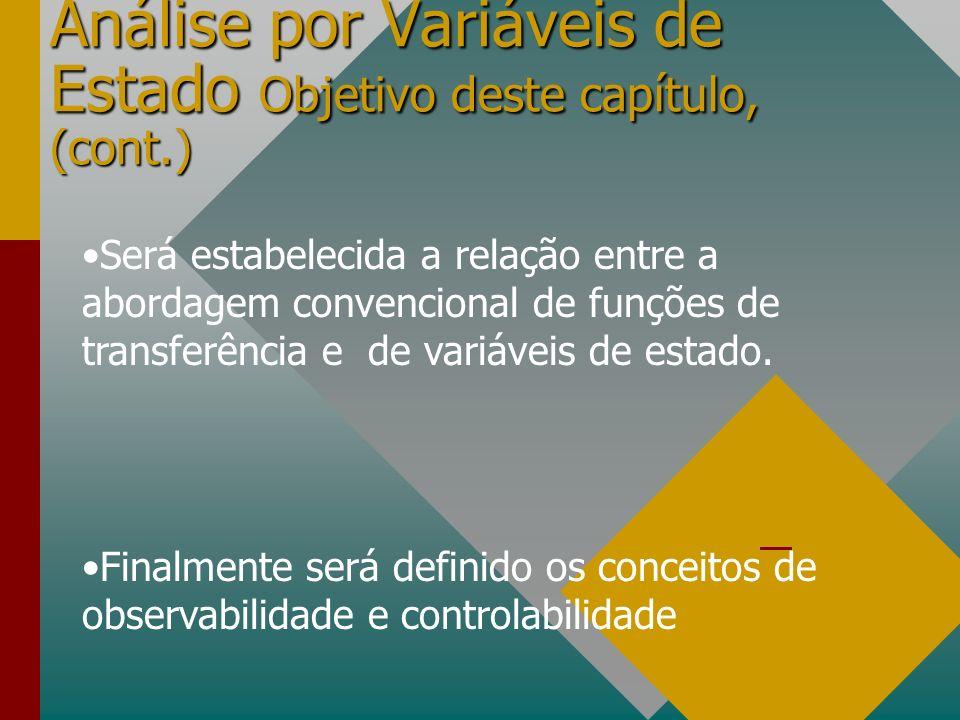 Análise por Variáveis de Estado Objetivo deste capítulo, (cont.)