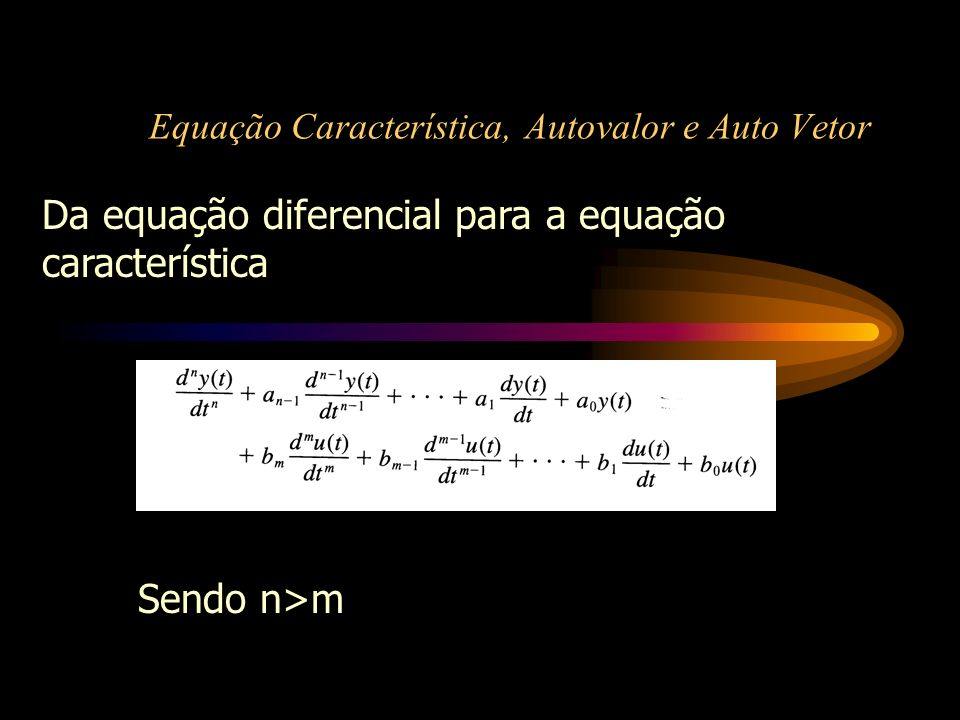 Equação Característica, Autovalor e Auto Vetor