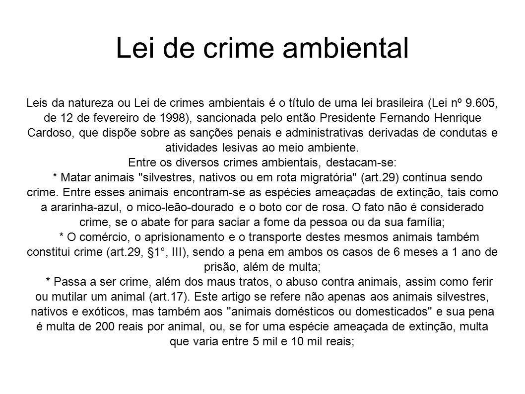 Entre os diversos crimes ambientais, destacam-se: