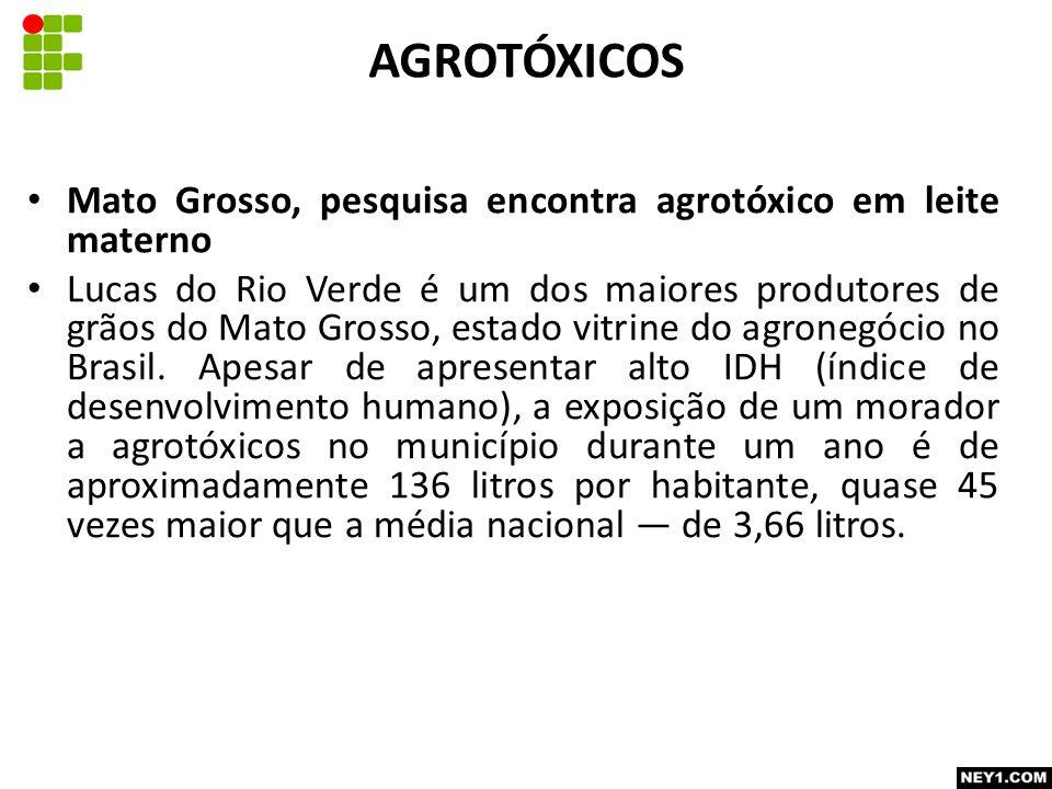 AGROTÓXICOS Mato Grosso, pesquisa encontra agrotóxico em leite materno