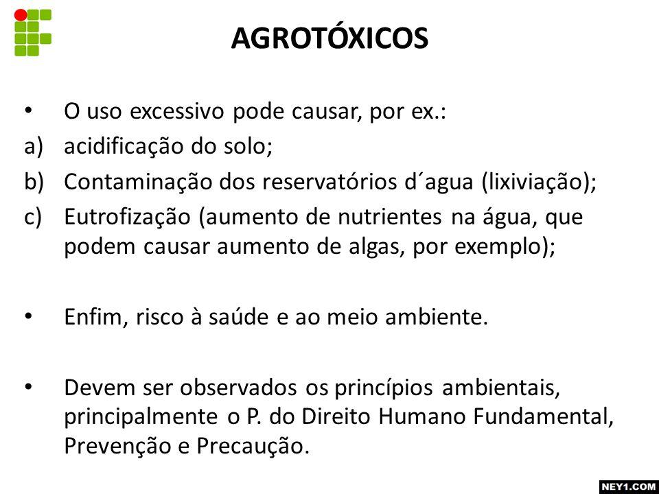 AGROTÓXICOS O uso excessivo pode causar, por ex.: