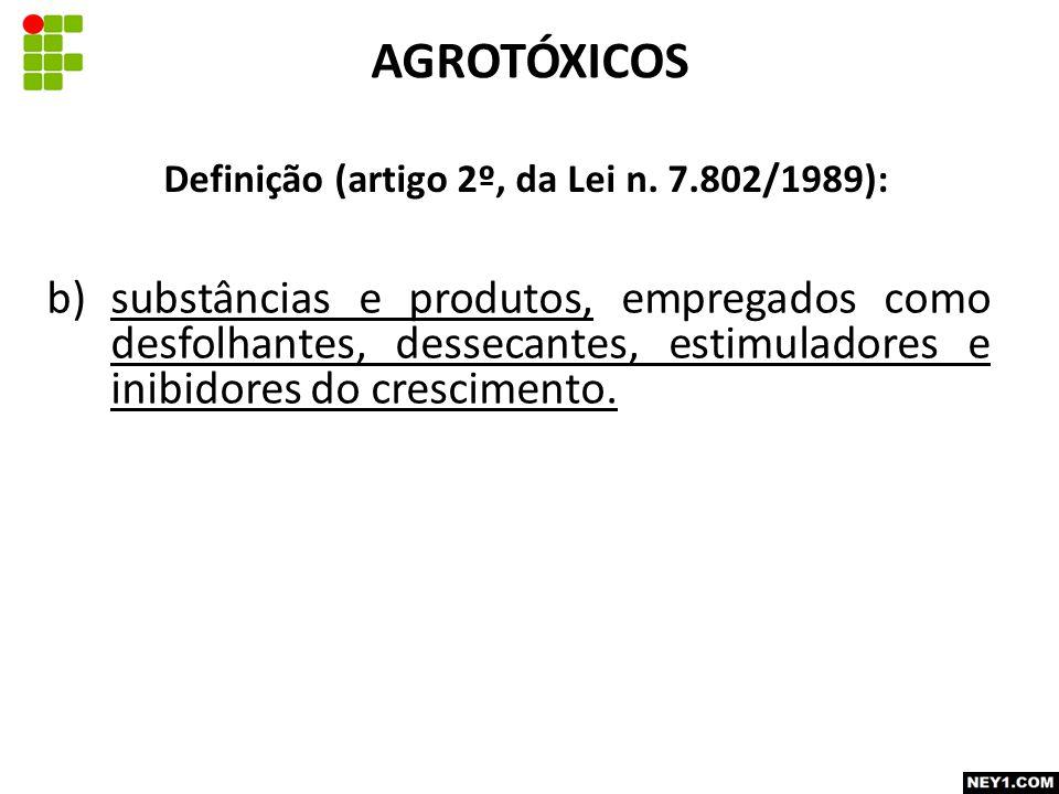 Definição (artigo 2º, da Lei n. 7.802/1989):