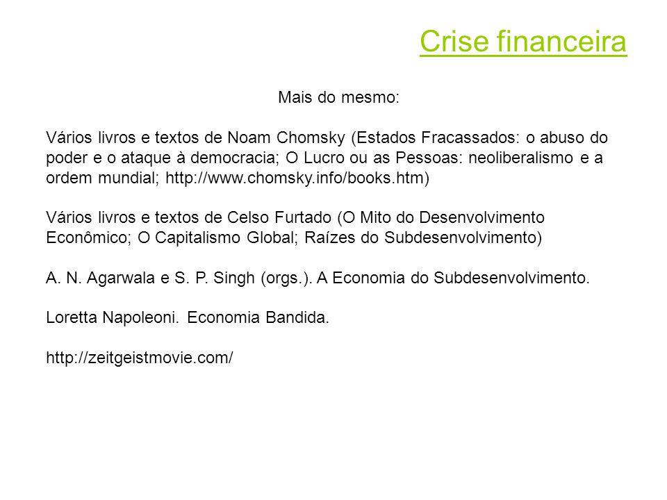 Crise financeira Mais do mesmo: