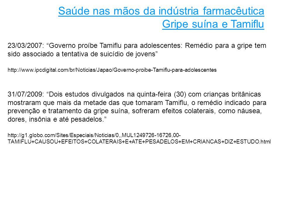 Saúde nas mãos da indústria farmacêutica Gripe suína e Tamiflu