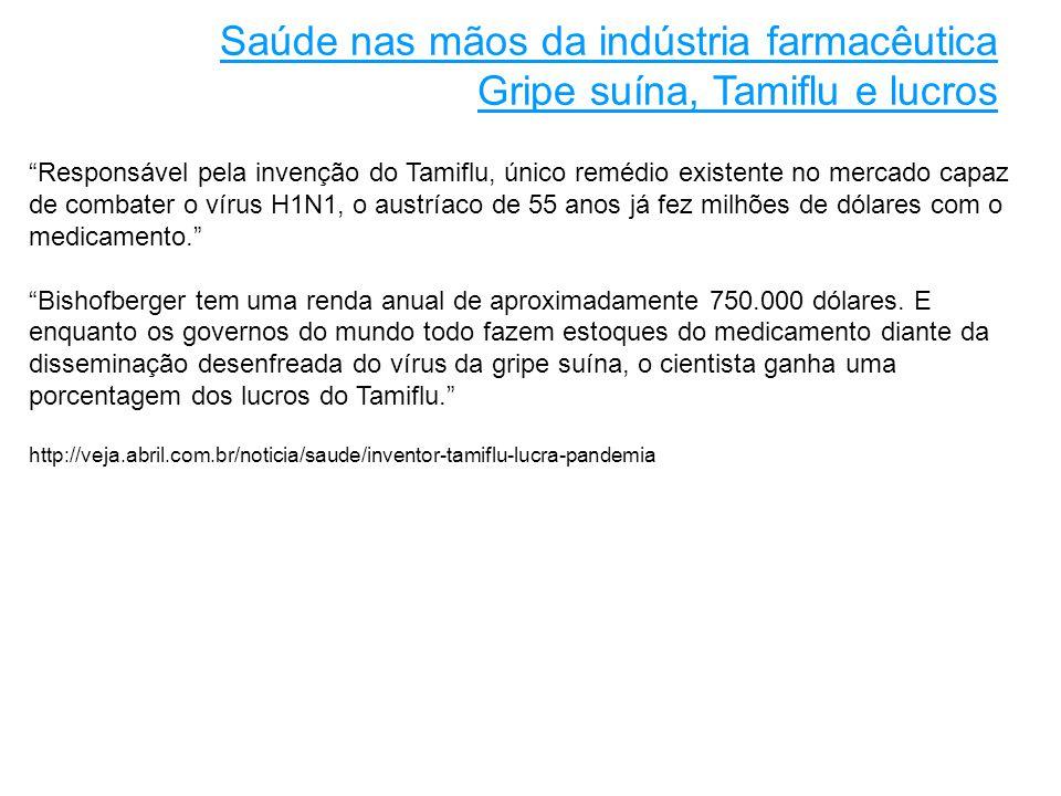 Saúde nas mãos da indústria farmacêutica Gripe suína, Tamiflu e lucros