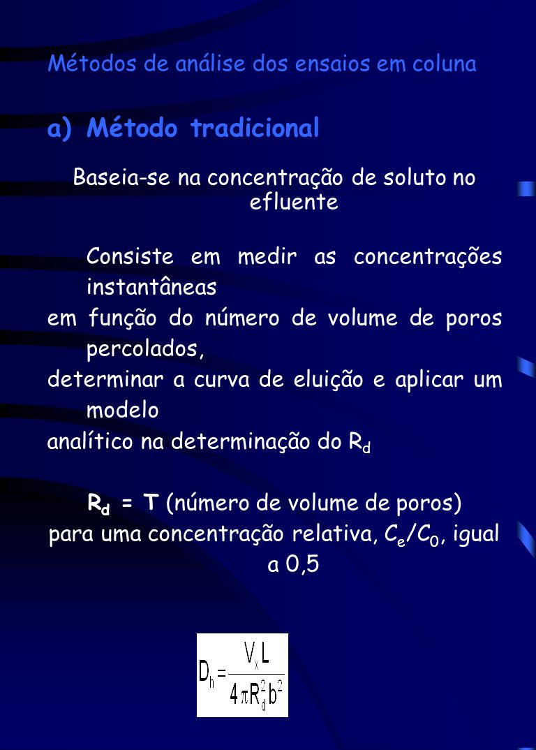 Método tradicional Métodos de análise dos ensaios em coluna