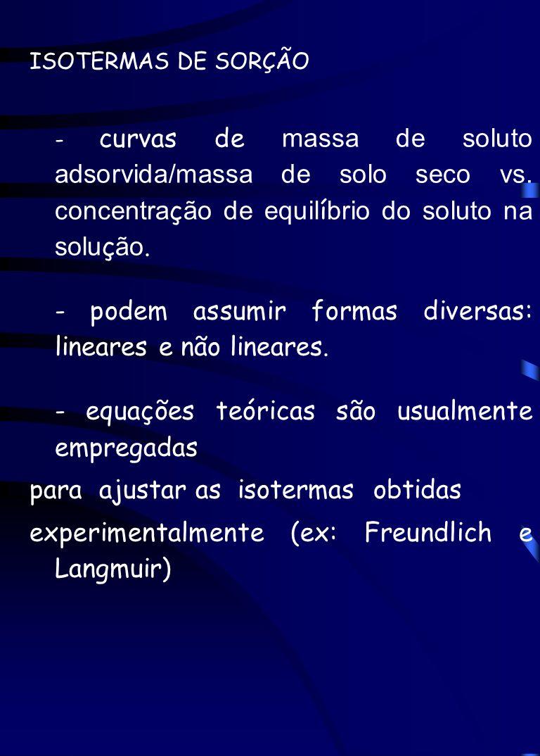 - podem assumir formas diversas: lineares e não lineares.