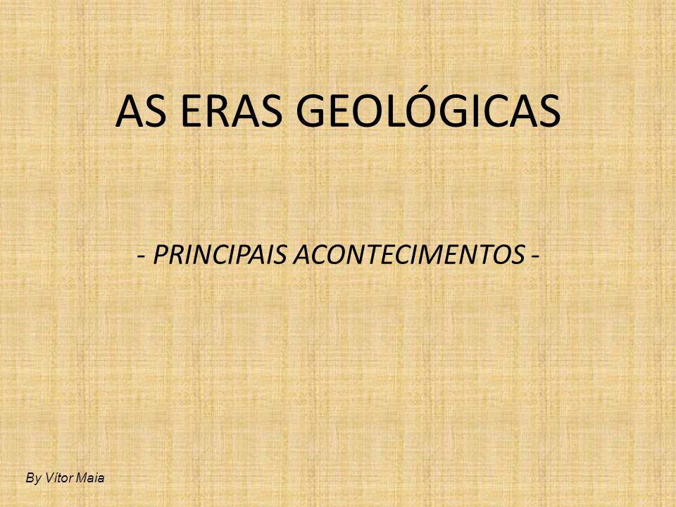 - PRINCIPAIS ACONTECIMENTOS -