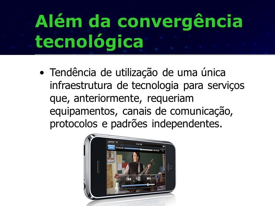 Além da convergência tecnológica