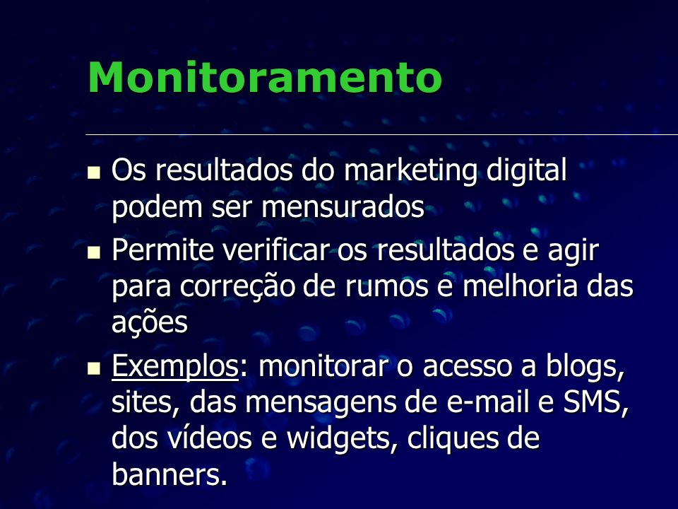 Monitoramento Os resultados do marketing digital podem ser mensurados