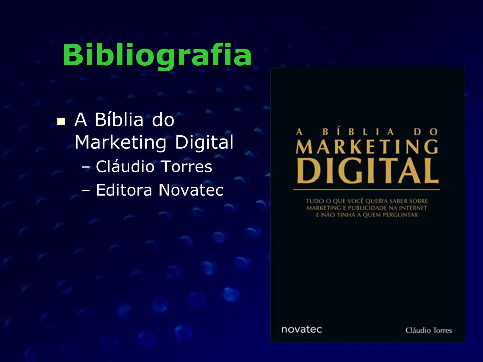 Bibliografia A Bíblia do Marketing Digital Cláudio Torres