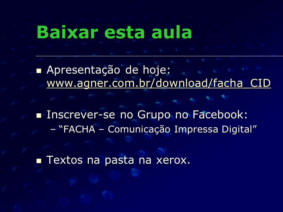 Baixar esta aula Apresentação de hoje: www.agner.com.br/download/facha_CID. Inscrever-se no Grupo no Facebook: