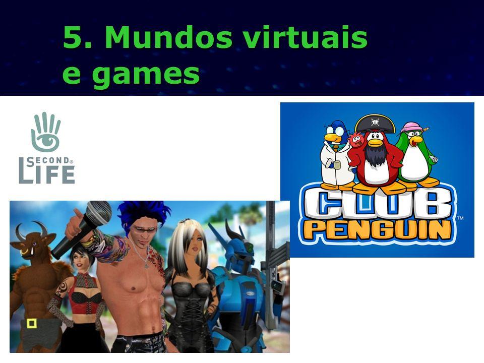 5. Mundos virtuais e games
