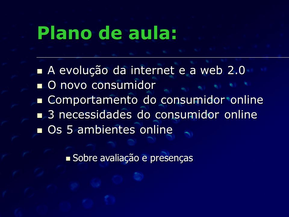 Plano de aula: A evolução da internet e a web 2.0 O novo consumidor
