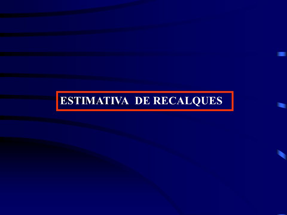ESTIMATIVA DE RECALQUES