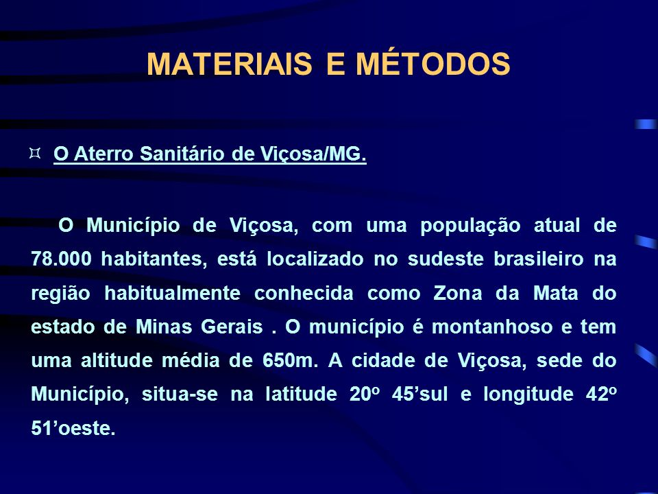 MATERIAIS E MÉTODOS O Aterro Sanitário de Viçosa/MG.