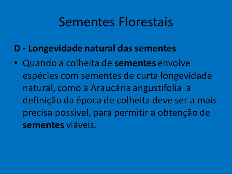 Sementes Florestais D - Longevidade natural das sementes