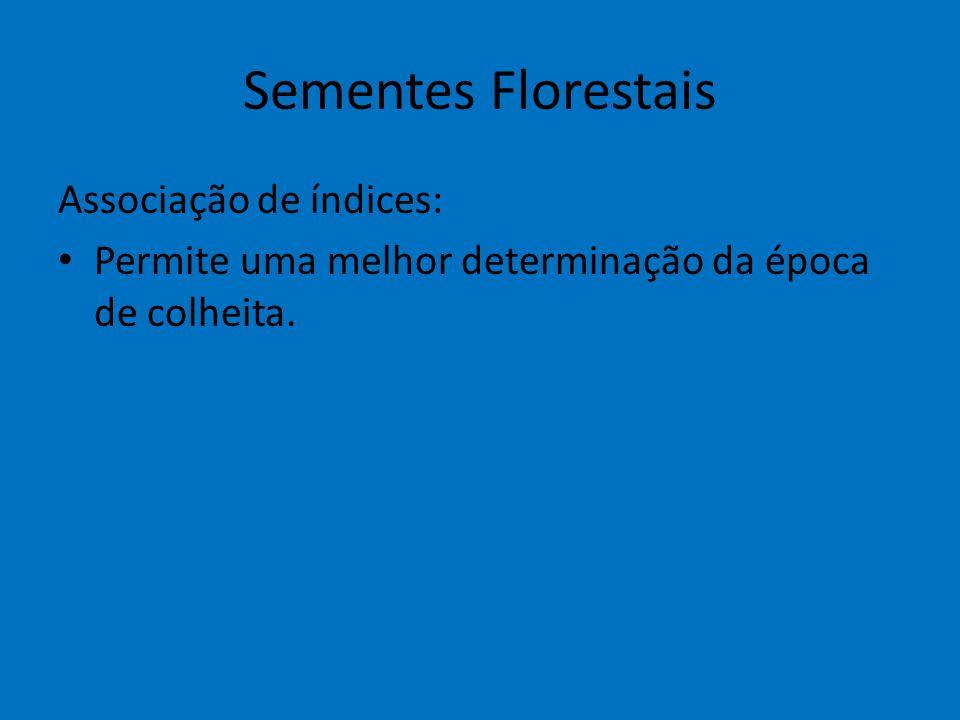 Sementes Florestais Associação de índices: