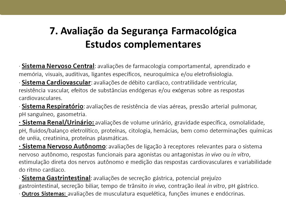 7. Avaliação da Segurança Farmacológica Estudos complementares