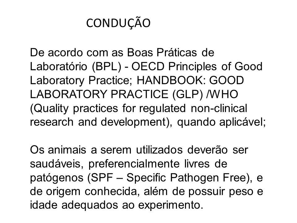 CONDUÇÃO De acordo com as Boas Práticas de Laboratório (BPL) - OECD Principles of Good Laboratory Practice; HANDBOOK: GOOD.