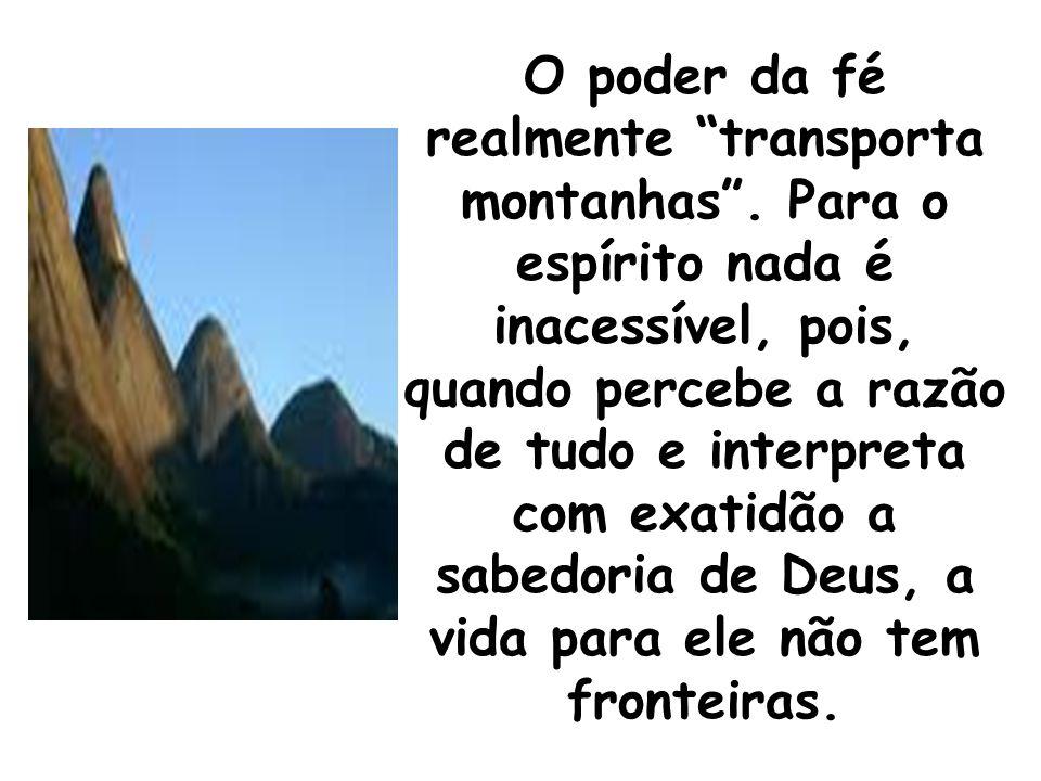O poder da fé realmente transporta montanhas