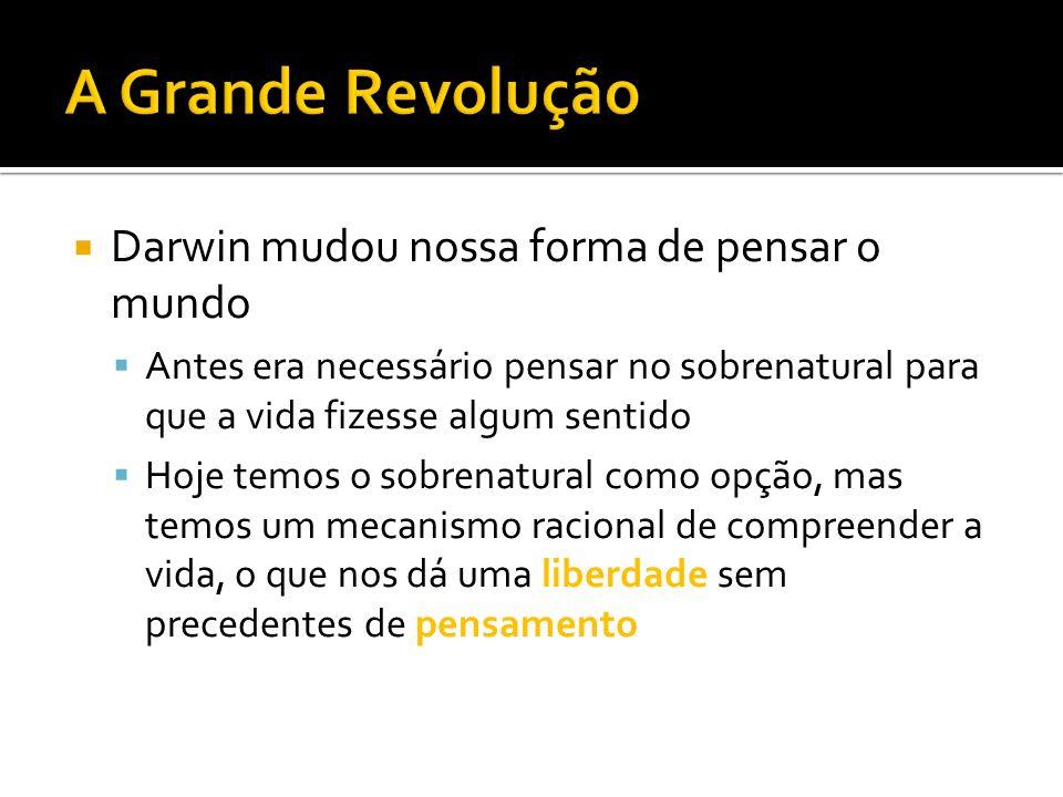 A Grande Revolução Darwin mudou nossa forma de pensar o mundo