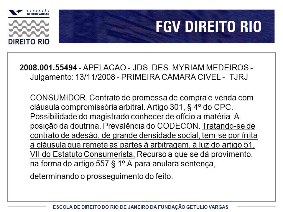2008.001.55494 - APELACAO - JDS. DES. MYRIAM MEDEIROS - Julgamento: 13/11/2008 - PRIMEIRA CAMARA CIVEL - TJRJ