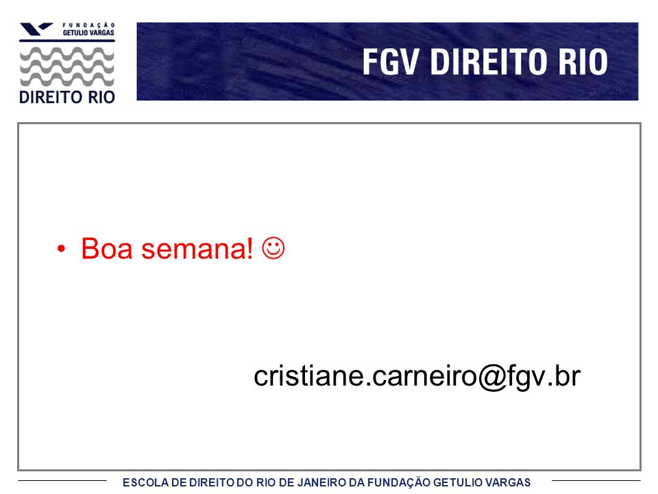 Boa semana!  cristiane.carneiro@fgv.br