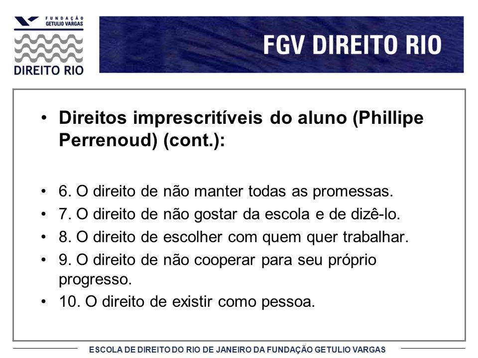 Direitos imprescritíveis do aluno (Phillipe Perrenoud) (cont.):