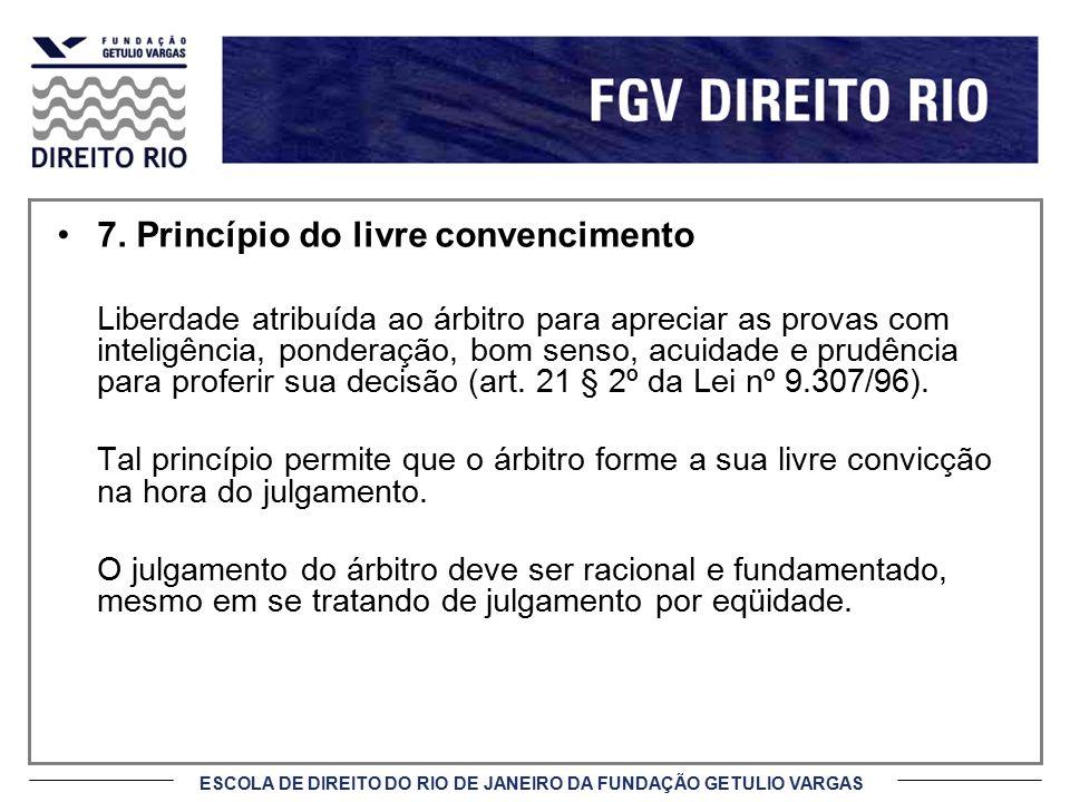 7. Princípio do livre convencimento