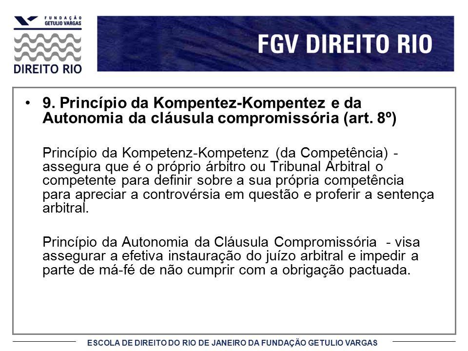 9. Princípio da Kompentez-Kompentez e da Autonomia da cláusula compromissória (art. 8º)