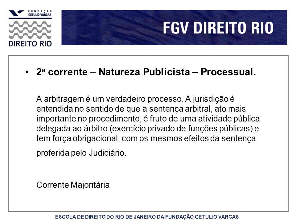 2a corrente – Natureza Publicista – Processual.