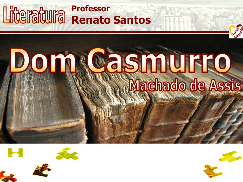Literatura Dom Casmurro Machado de Assis