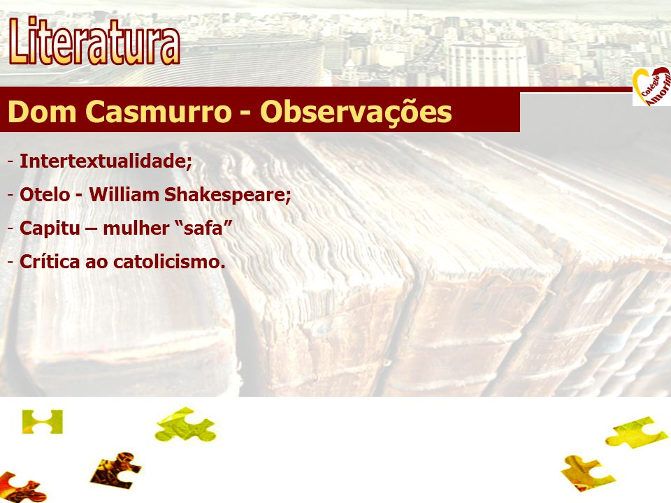 Literatura Dom Casmurro - Observações Intertextualidade;