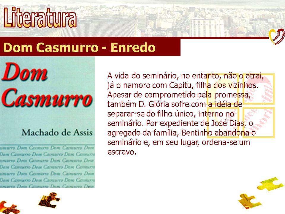 Literatura Dom Casmurro - Enredo