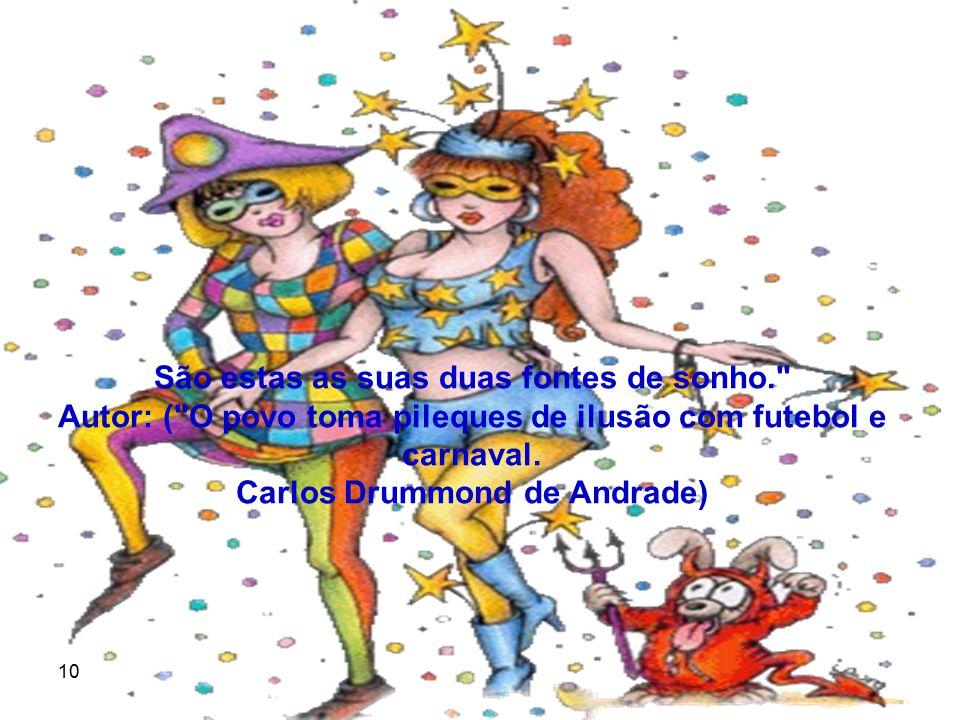 Carlos Drummond de Andrade)