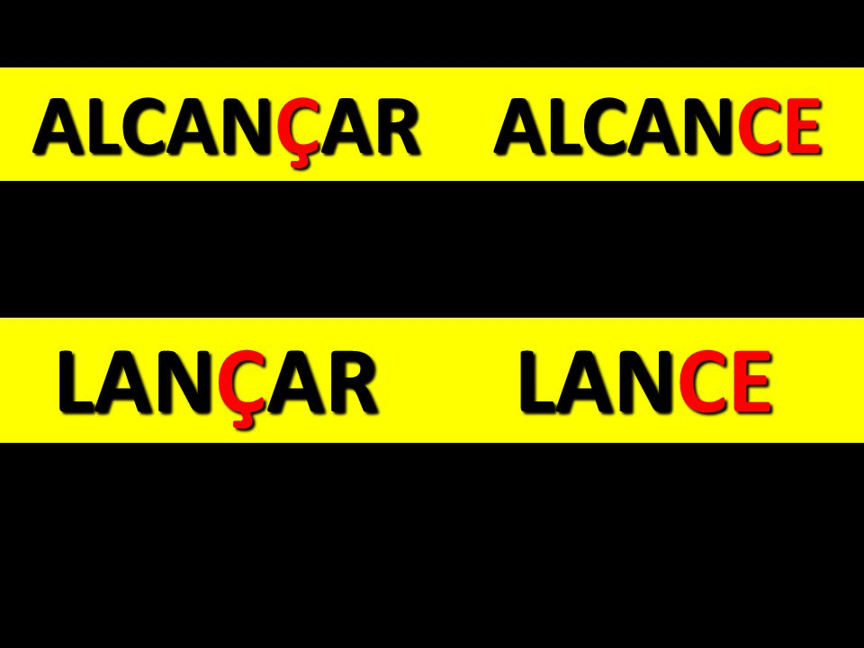 ALCANÇAR ALCANCE LANÇAR LANCE
