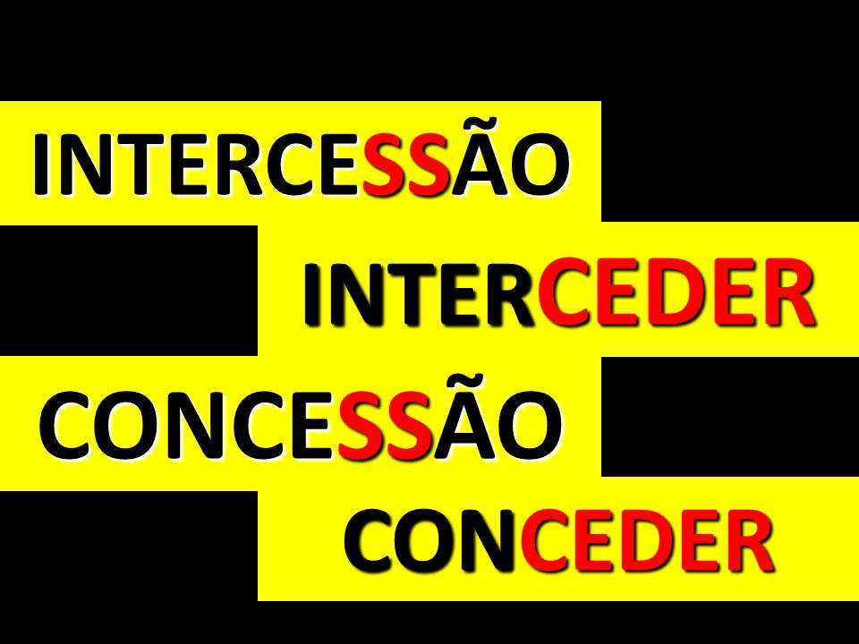 INTERCESSÃO INTERCEDER CONCESSÃO CONCEDER