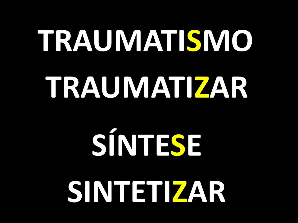 TRAUMATISMO TRAUMATIZAR SÍNTESE SINTETIZAR