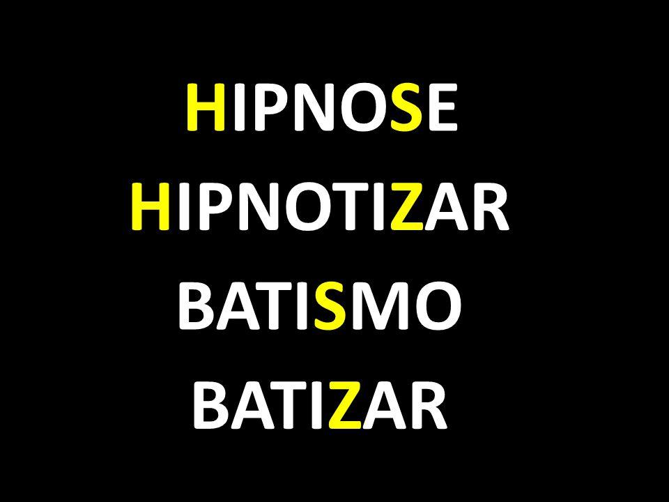 HIPNOSE HIPNOTIZAR BATISMO BATIZAR